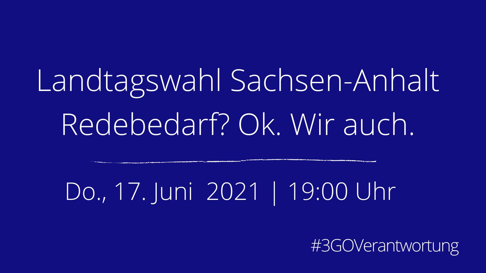 Landtagswahl Sachsen-Anhalt | Redebedarf? Ok. Wir auch. Datum, Uhrzeit und Hastag #§GOVerantwortung, dunkelblauer Hintergrund